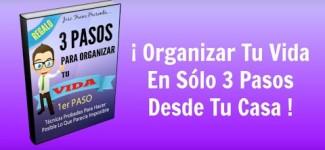 3 Pasos Para Organizar Tu Vida