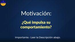 Motivación: ¿Qué impulsa tu comportamiento?