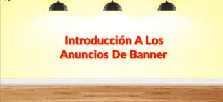 ANUNCIOS CON BANNER #1. ¿Qué son y para qué sirven?